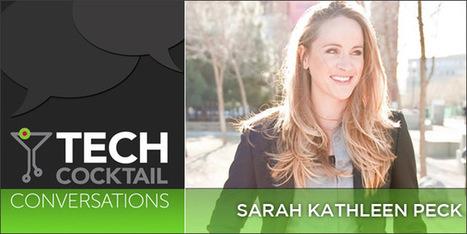 Blogging Tips for Startups from Sarah Kathleen Peck - Tech Cocktail   Blogging Tips   Scoop.it
