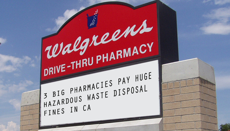 3 Big Pharmacies Pay Huge Hazardous Waste Disposal Fines in CA | Thrival | The Beauty of Being a Mother | Scoop.it