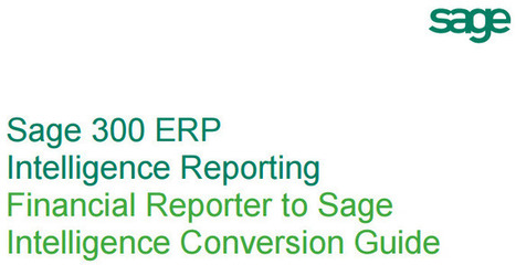 Sage 300 ERP Financial Reporter (FR) to Sage Intelligence (SI) conversion guide | Management Systems | Scoop.it