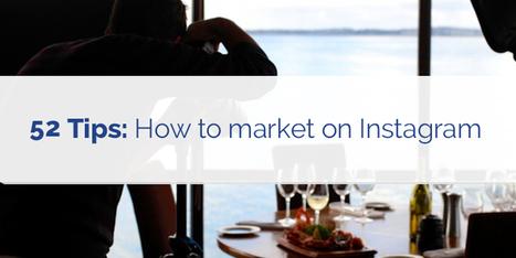 52 Tips: How to Market on Instagram | Social Media Marketing | Scoop.it