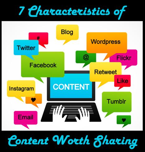 7 Key Characteristics of Shareworthy Content | Social Media Tips | Scoop.it