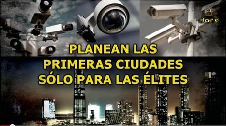 PLANEAN las PRIMERAS CIUDADES SOLO para las ÉLITES | MOVIMIENTOS SOCIALES | Scoop.it