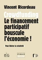 Crowdfunding. Le financement participatif bouscule l'économie ! - FYP Editions - Editeur de l'innovation   La suite...   Scoop.it