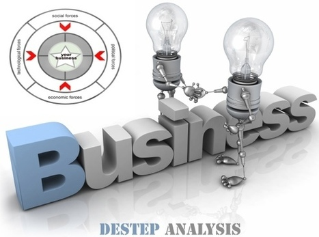 Using The DESTEP Analysis For Making Business Forecasts | Business and Productivity Tools | Scoop.it