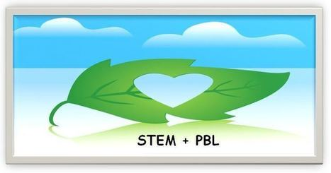 PBL Meets STEM: Delicious Main Course of Resources and Ideas | Catherine Dobbie - Project Based Learning | Scoop.it