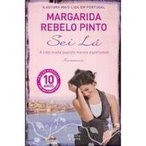 eBook grátis: Sei lá de Margarida Rebelo Pinto | eBook Portugal | eBooks - Livros em formato digital | Scoop.it