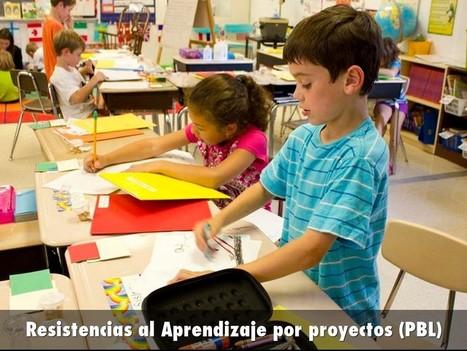 Resistencias al aprendizaje basado en proyectos o PBL | Aprendiendoaenseñar | Scoop.it