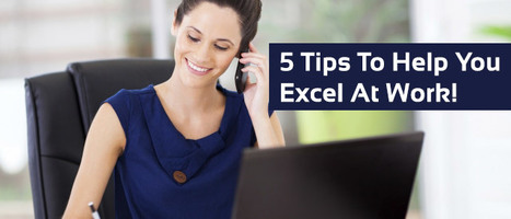 5 Tips To Help You Excel At Work | Business Promotional Ideas and Products | Scoop.it