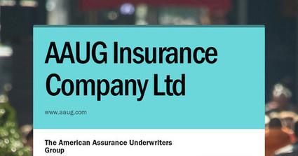 AAUG Insurance Company Ltd | Smore.com | Aaug Life Insurance Company | Scoop.it