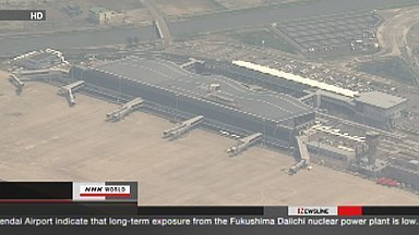 [Eng] Les risques pour la santé sont faibles à l'aéroport de Sendai | NHK WORLD English (+vidéo) | Japon : séisme, tsunami & conséquences | Scoop.it