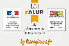 Comprendre : loi ALUR et location touristique ? - LesCoGîteurs   Les CoGîteurs   Scoop.it
