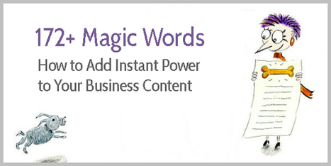 172+ Magic Words: How to Write Persuasive Business Content (as Proven by Science) | Enchanting Marketing | SocialMoMojo Web | Scoop.it