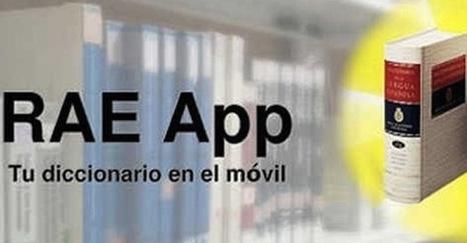 RAE lanza aplicación del Diccionario de la Lengua Española para dispositivos móviles | Tecnología Educativa | Scoop.it