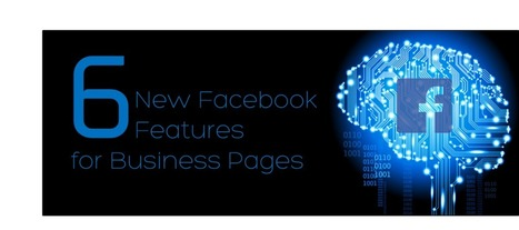 6 New Facebook Features for Business Pages | Digital Media | Scoop.it