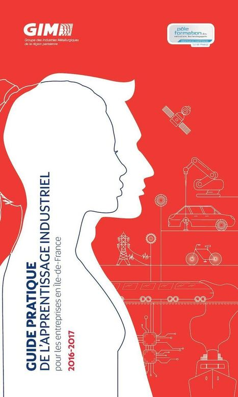 Le guide pratique de l'apprentissage industriel, 2016/2017 vient de sortir | Industrie | Scoop.it
