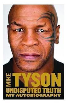 Buy Undisputed Truth by Mike Tyson: Undisputed Truth Book Price, Reviews, & Ratings in India - Infibeam.com | Best Selling Books | Scoop.it