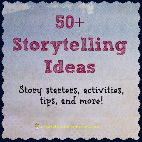 50+ Storytelling Ideas » Inspiration Laboratories   Serious Play   Scoop.it