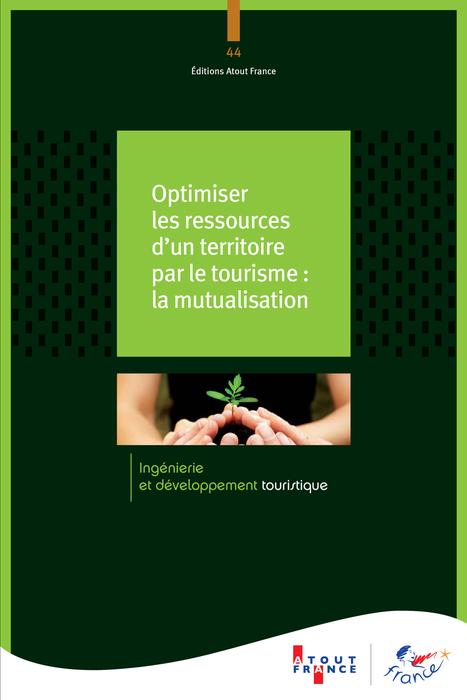 Veille info tourisme - Optimiser les ressources d'un territoire par le tourisme : la mutualisation | Le tourisme pour les pros | Scoop.it