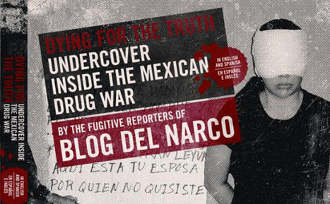 mundonarco.com - Dying for the Truth: Undercover Inside the Mexican Drug War | human rights | Scoop.it