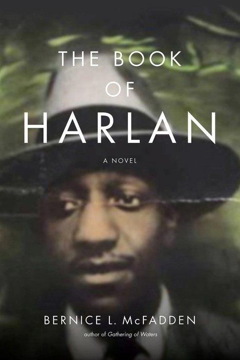 "Bernice L. McFadden's ""The Book of Harlan"" is simply miraculous 