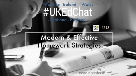 Session 318: Modern & Effective Homework Strategies – UKEdChat.com | Transformational Teaching and Technology | Scoop.it