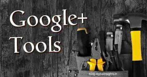 5 Google Plus tools you should not ignore for your Business | Social Media Useful Info | Scoop.it