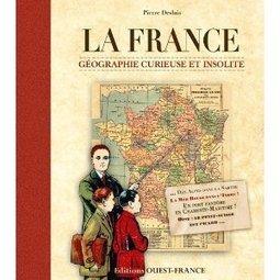 La France – Géographie curieuse et insolite   Courons la contrée   Voyages et Gastronomie depuis la Bretagne vers d'autres terroirs   Scoop.it
