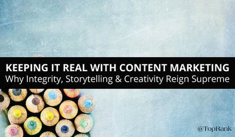 Content Marketing: Integrity, Storytelling & Creativity | How to teach online effectively? | Scoop.it