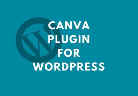 Plugin Canva Pour WordPress : Ça vaut quoi ?   Freewares   Scoop.it