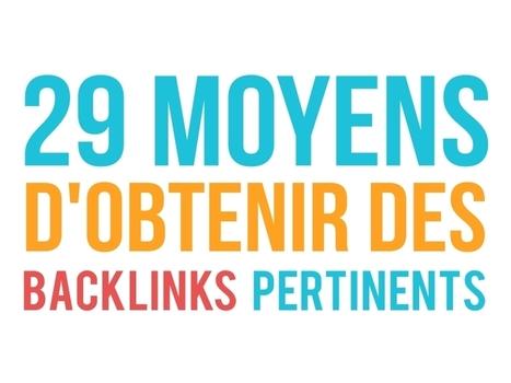 Infographie : 29 moyens d'obtenir des backlinks pertinents | webdesign web dev | Scoop.it