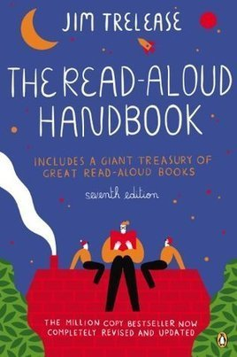 Matt Renwick's Top Ten Takeaways from The Read Aloud Handbook by Jim Trelease (Penguin, 2013) | Reading for all ages | Scoop.it