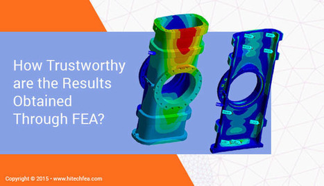 How Trustworthy Are the Results Obtained Through FEA? | CAE Analysis | Scoop.it