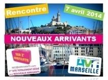 Rencontre des Nouveaux arrivants à Marseille 7 avril 2014 ! | Etudiants internationaux à Aix-Marseille | Scoop.it