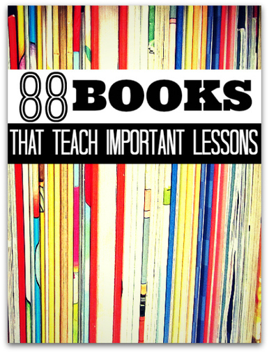 88 Books That Teach Important Lessons - No Time For Flash Cards | Each One Teach One, Each One Reach One | Scoop.it