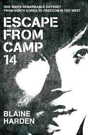 Escape From Camp 14 - by Blaine Harden | Sampson Escape From Camp 14 | Scoop.it