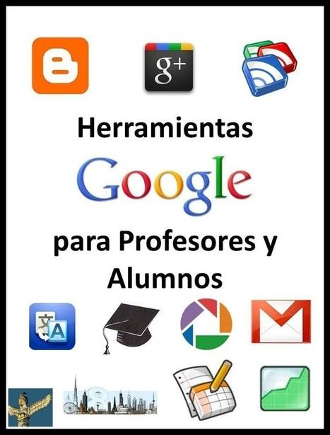 Ebook gratuito: Herramientas escondidas de Google para profesores y alumnos | google + y google apps | Scoop.it