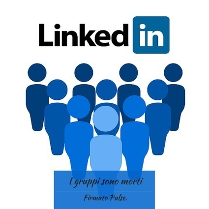Su Linkedin i gruppi sono morti. Firmato Pulse. | ToxNetLab's Blog | Scoop.it