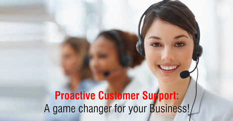 Proactive Customer Support: A game changer for your Business! | Online Help Desk Software | Scoop.it