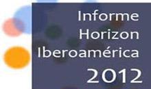 Resumen del informe Horizon 2012: edicióniberoamericana | Educación a Distancia y TIC | Scoop.it