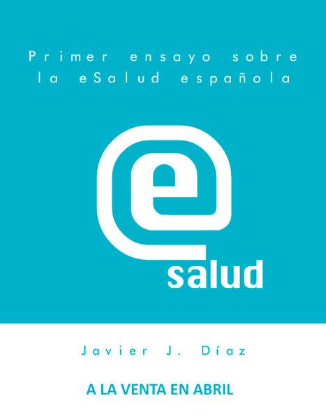 Se publica el primer eBook sobre la eSalud española. La eSalud que queremos | eSalud Social Media | Scoop.it