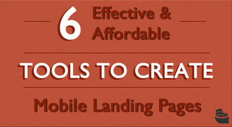 6 Effective & Affordable Tools To Create Mobile Landing Pages | Social media culture | Scoop.it