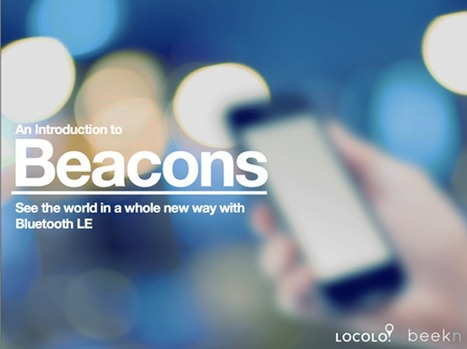 How iBeacons Work for Indoor Location Based Services - Technical Guide and Recommendations | SYS-CON MEDIA | Location, Location, Location, Question | Scoop.it