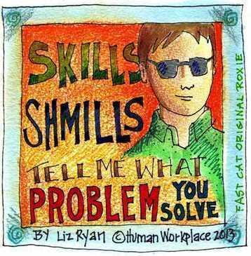 Skills, Shmills! Tell Me What Problem You Solve | Innovatus | Scoop.it
