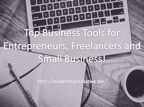 Top Business Tools for Entrepreneurs, Freelancers and Small Business! - Leadership Initiative @Business | Takis Athanassiou | Leadership Initiative | Scoop.it