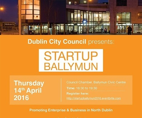 Startup Ballymun – promoting business on Dublin's Northside | Doing business in Ireland | Scoop.it