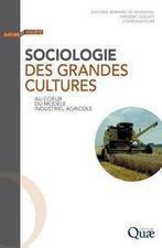 Ca vient de sortir : Sociologie des grandes cultures - Au cœur du modèle industriel agricole - CIRAD   AGRONOMIE VEGETAL   Scoop.it