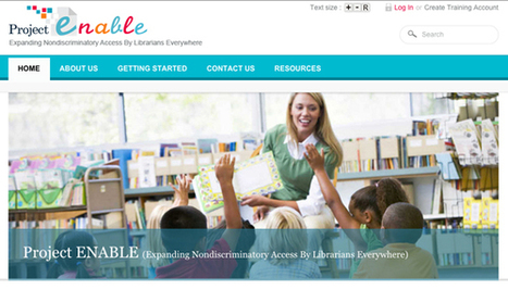 Project ENABLE's New Web Site Extends Disabilities Information to More Librarians | The Future Librarian | Scoop.it