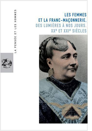 The Second Journal published from papers at the University of Bordeaux III international conference on the history of women in Freemasonry since the 18th century | Roosevelt Center | Scoop.it