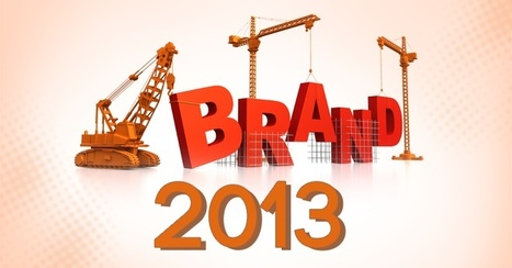 Signs of the Times: How to Build a Better Brand this 2013 | Branded Entertainment | Scoop.it