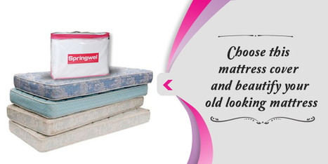 Choose this mattress cover and beautify your old looking mattress | Get Online Best pillows for Good Sleep | Scoop.it
